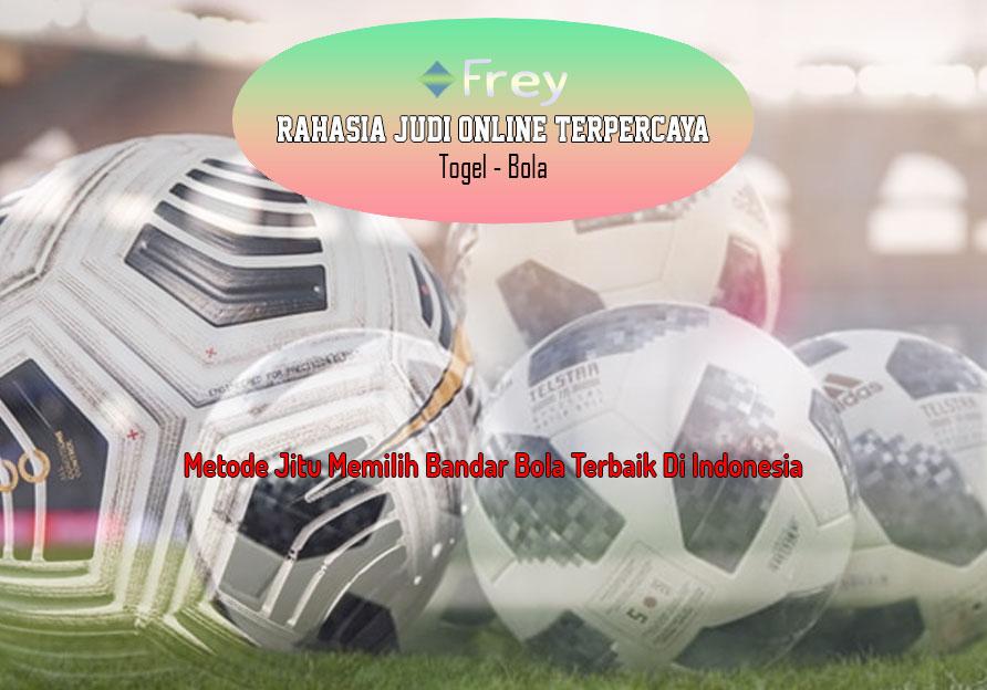 Bandar Bola Terbaik Di Indonesia Dengan Metode Jitu Memilih Bandar